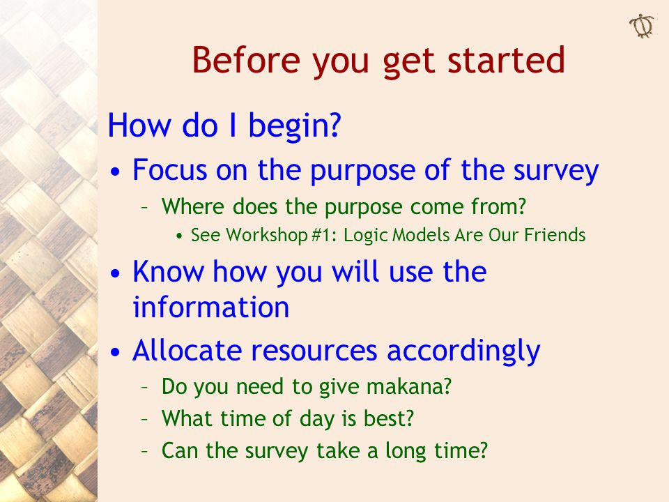 Before you get started How do I begin.