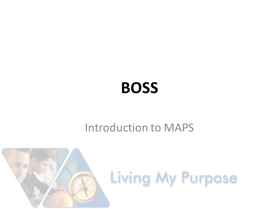 Purpose Educate and Empower Business Owners in the Use of MAPS for Candidate Selection, College and Career and Personal Development