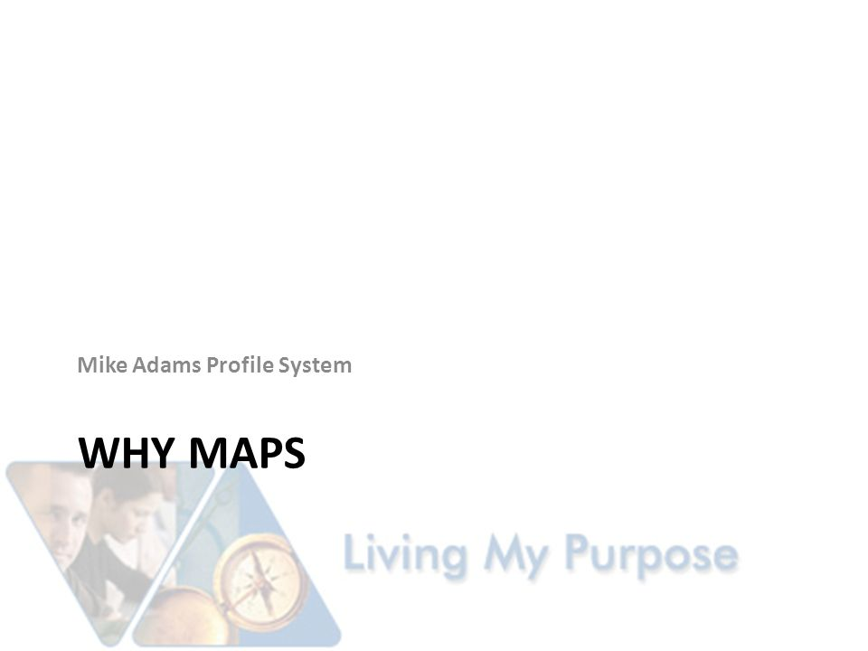 WHY MAPS Mike Adams Profile System