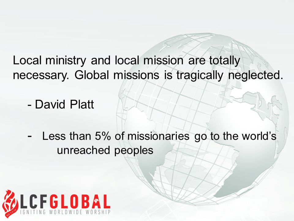 Local ministry and local mission are totally necessary.