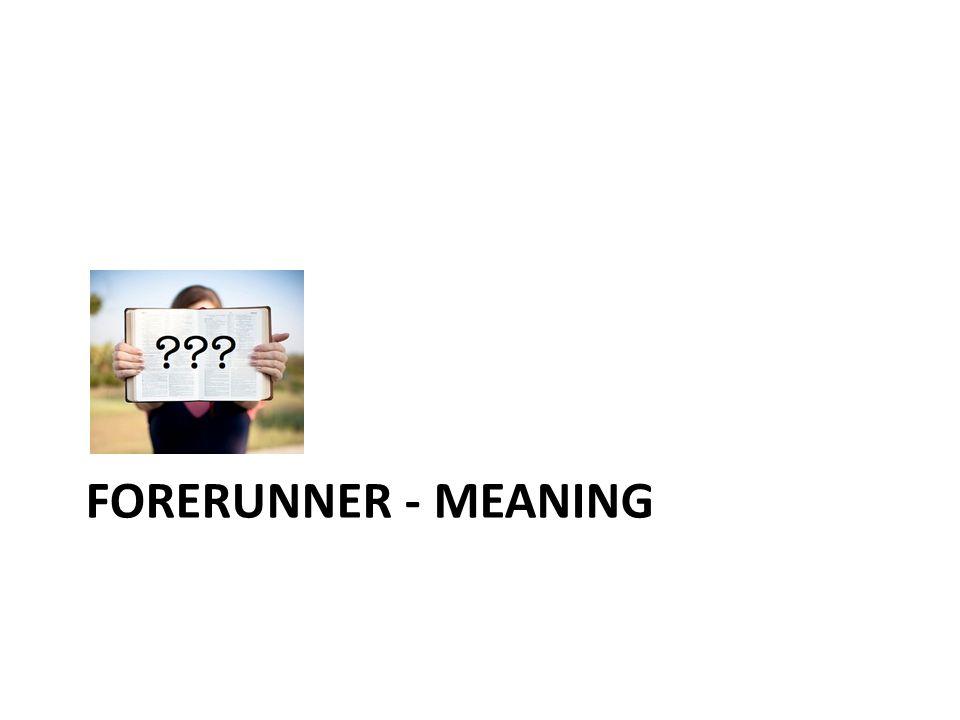 FORERUNNER - MEANING
