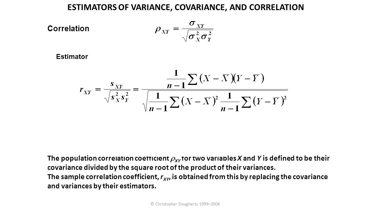 © Christopher Dougherty 1999–2006 The population correlation coefficient  XY for two variables X and Y is defined to be their covariance divided by t