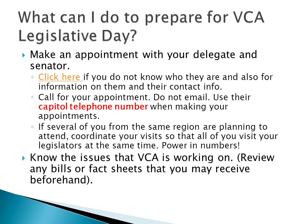  Make an appointment with your delegate and senator.