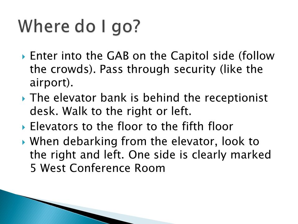  Enter into the GAB on the Capitol side (follow the crowds).