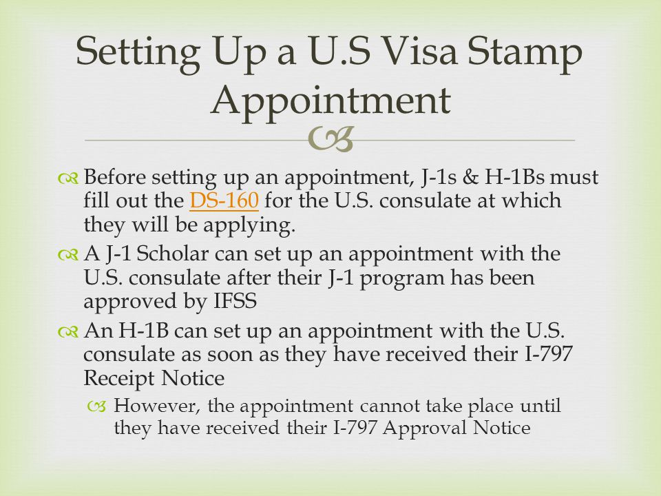   Before setting up an appointment, J-1s & H-1Bs must fill out the DS-160 for the U.S. consulate at which they will be applying.DS-160  A J-1 Schol