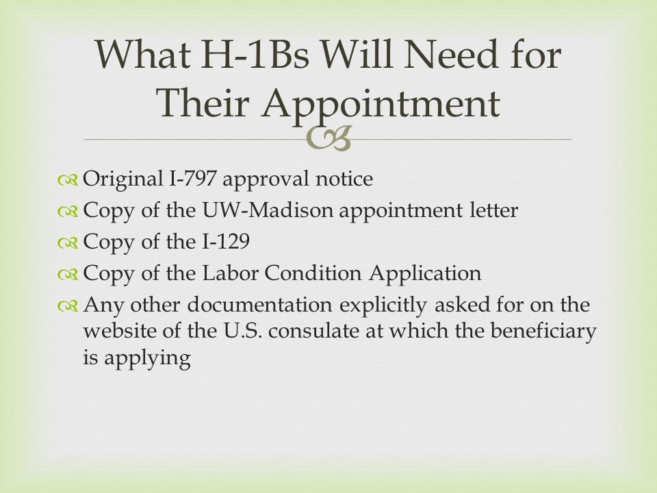   Original I-797 approval notice  Copy of the UW-Madison appointment letter  Copy of the I-129  Copy of the Labor Condition Application  Any oth