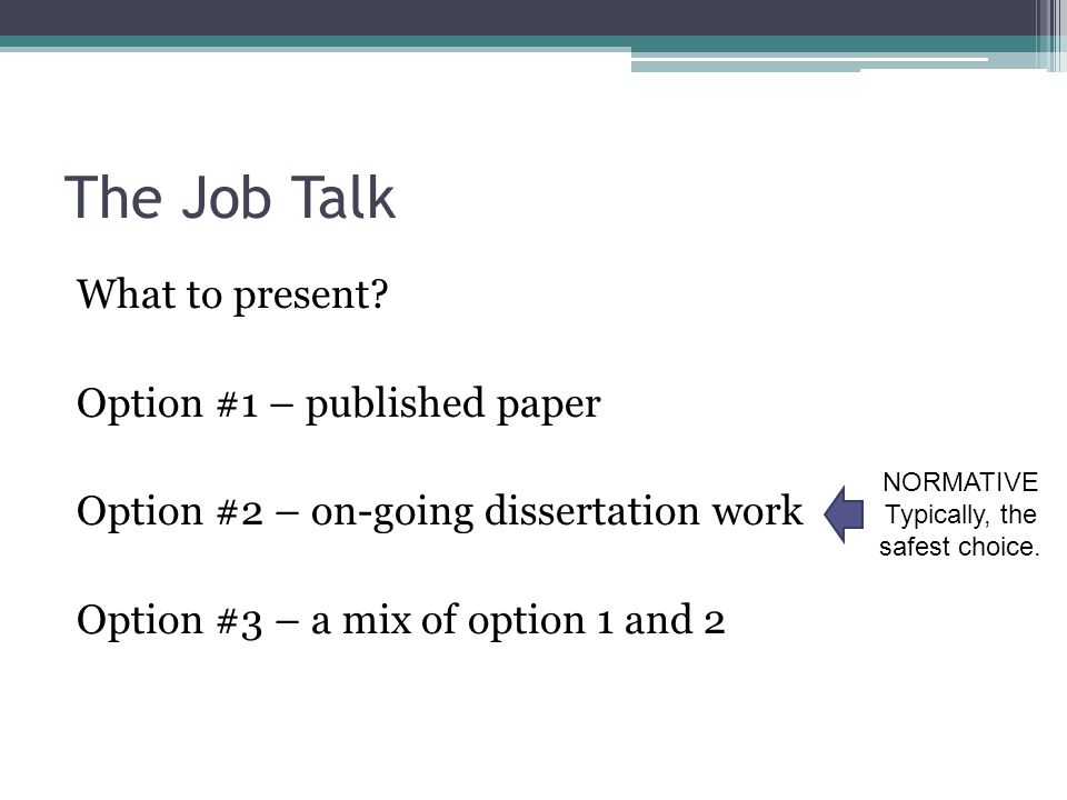 The Job Talk What to present.