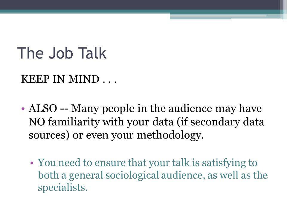 The Job Talk KEEP IN MIND...