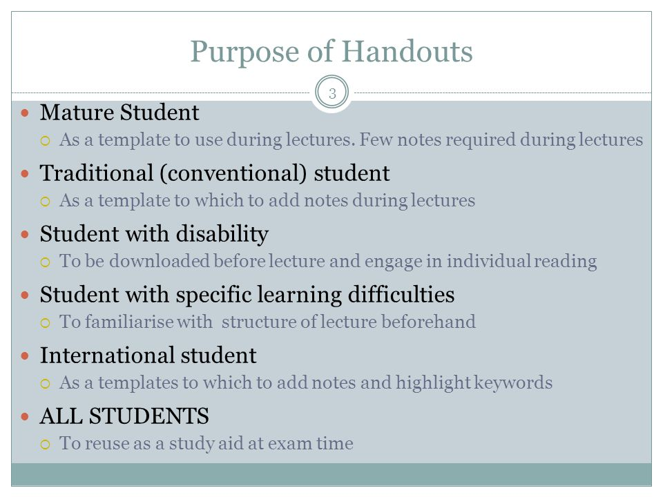 Purpose of Handouts Mature Student  As a template to use during lectures.