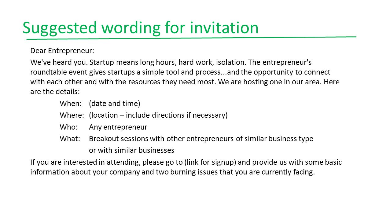 Suggested wording for invitation Dear Entrepreneur: We ve heard you.