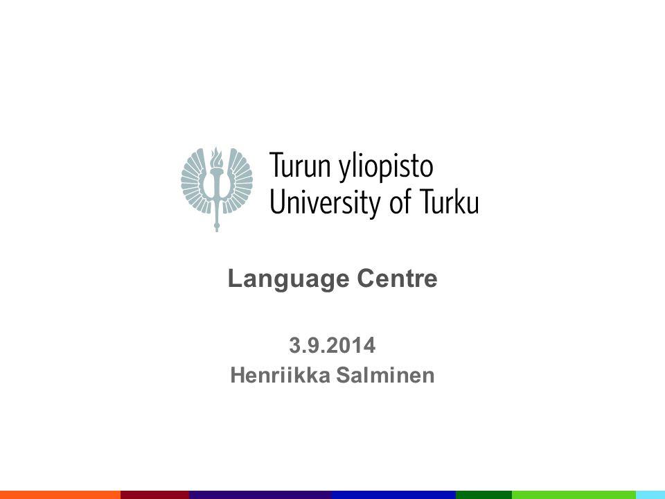Language Centre 3.9.2014 Henriikka Salminen