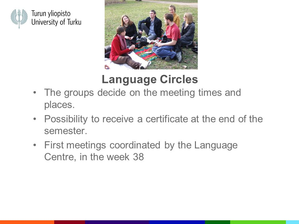 Language Circles The groups decide on the meeting times and places.