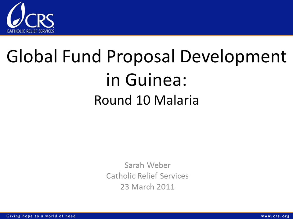 CRS and the Global Fund 32 projects in 22 countries, worth more than $93 million to date.
