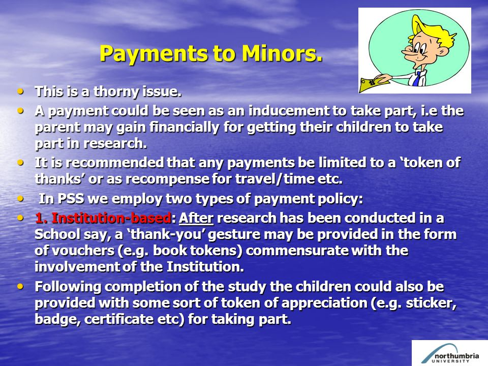 Payments to Minors. Payments to Minors. This is a thorny issue.