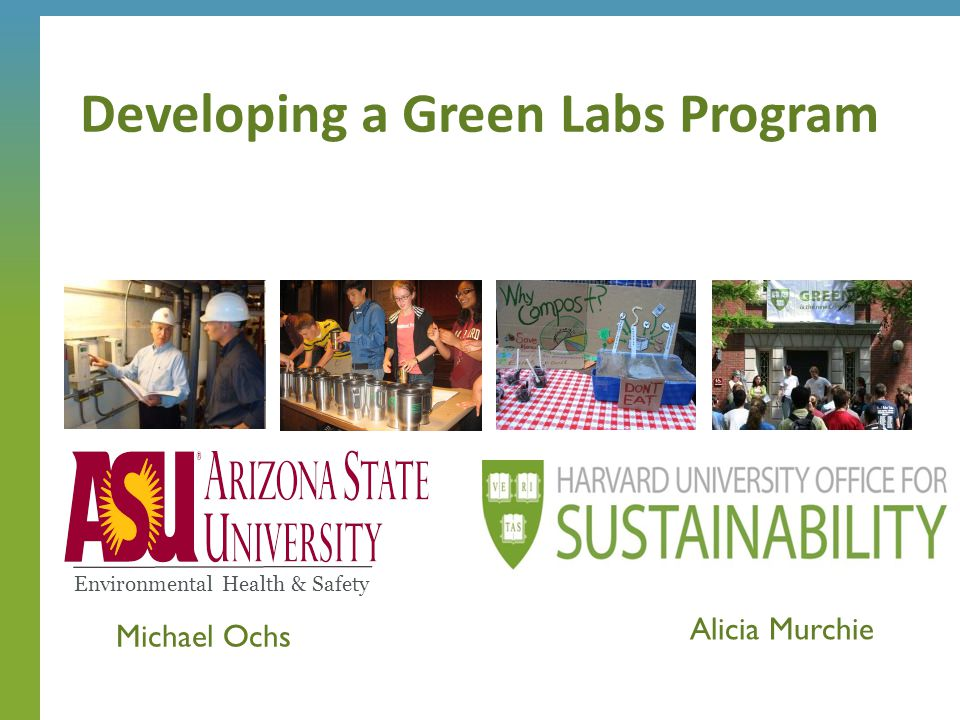 Developing a Green Labs Program Alicia Murchie Environmental Health & Safety Michael Ochs