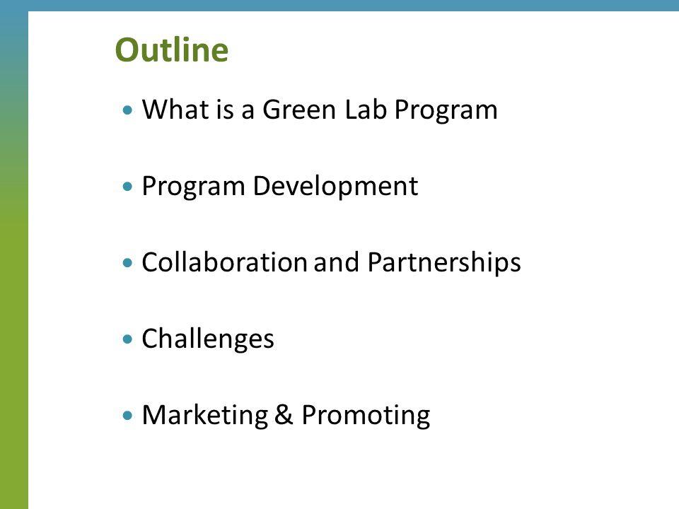 green-labs-planning@googlegroups.com ◦ 110 members University websites ◦ Harvard ◦ Arizona State University ◦ UC Davis ◦ UC Santa Barbara ◦ Michigan ◦ Duke Labs21 website and conference S-Labs (UK) AASHE (Assoc.