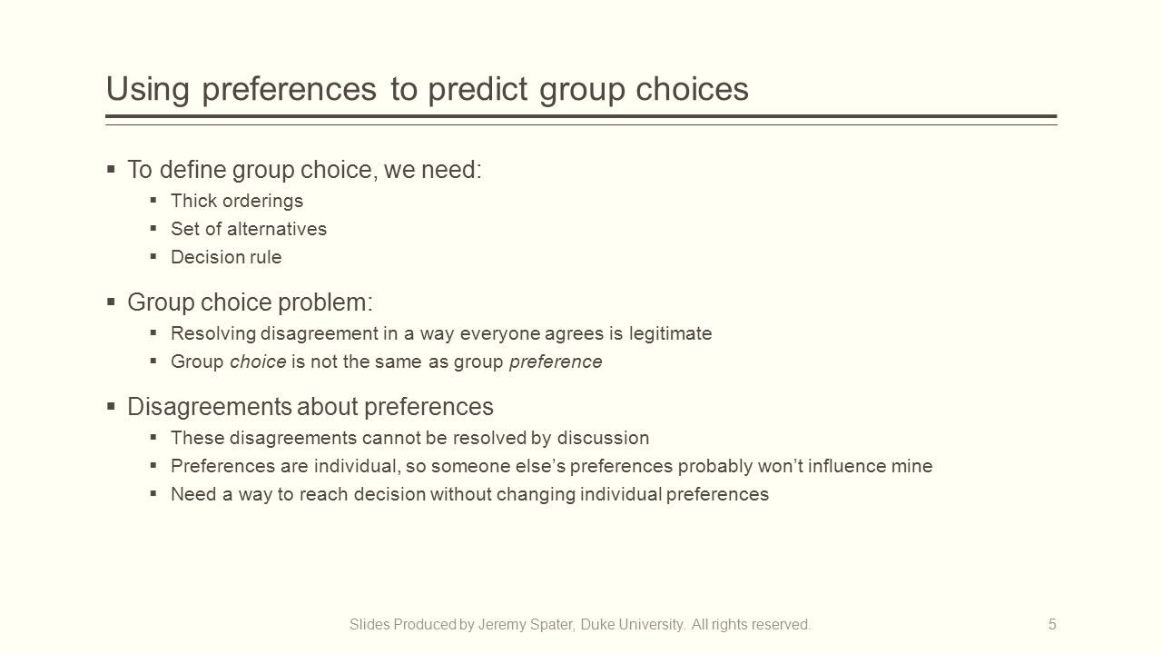 Using preferences to predict group choices  To define group choice, we need:  Thick orderings  Set of alternatives  Decision rule  Group choice p