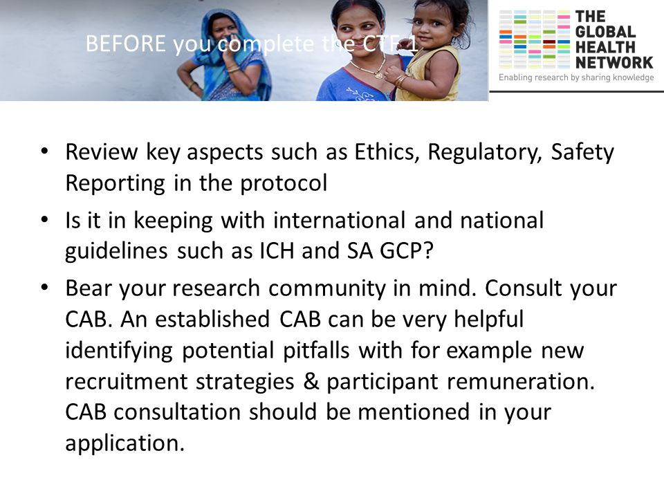 BEFORE you complete the CTF 1 Review key aspects such as Ethics, Regulatory, Safety Reporting in the protocol Is it in keeping with international and