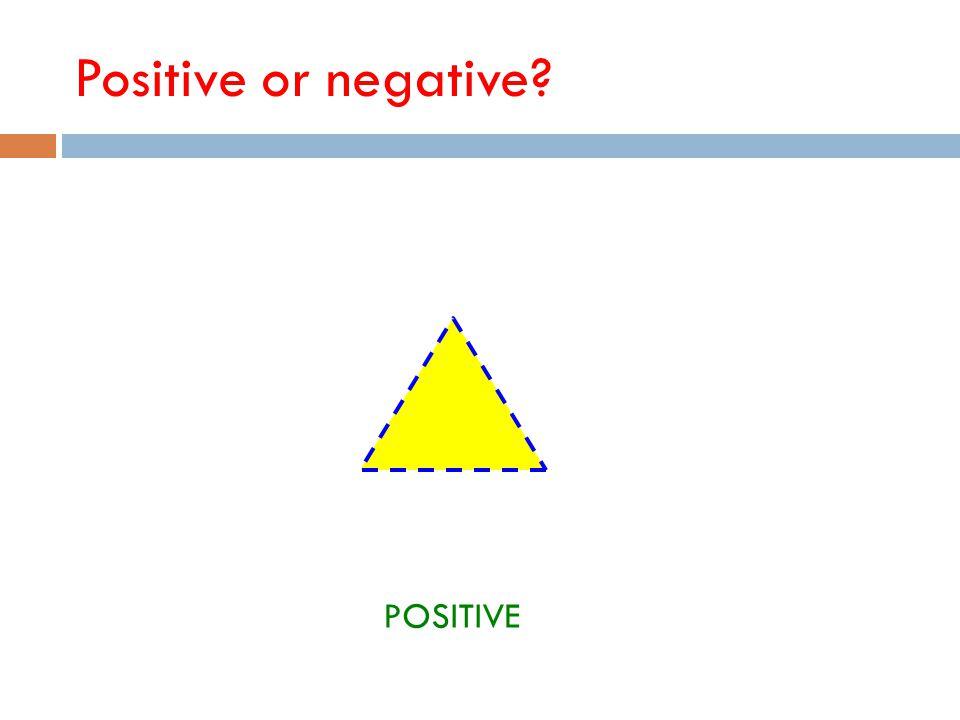 Positive or negative? POSITIVE