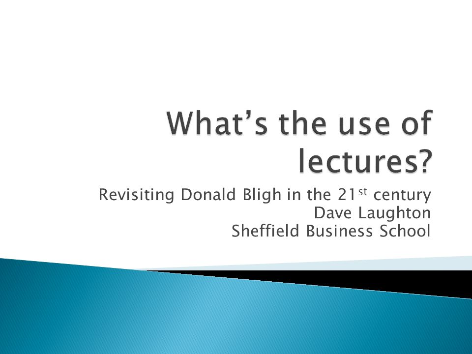  Donald Bligh first published 'What's the Use of Lectures' in 1972.