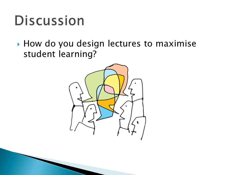  How do you design lectures to maximise student learning?