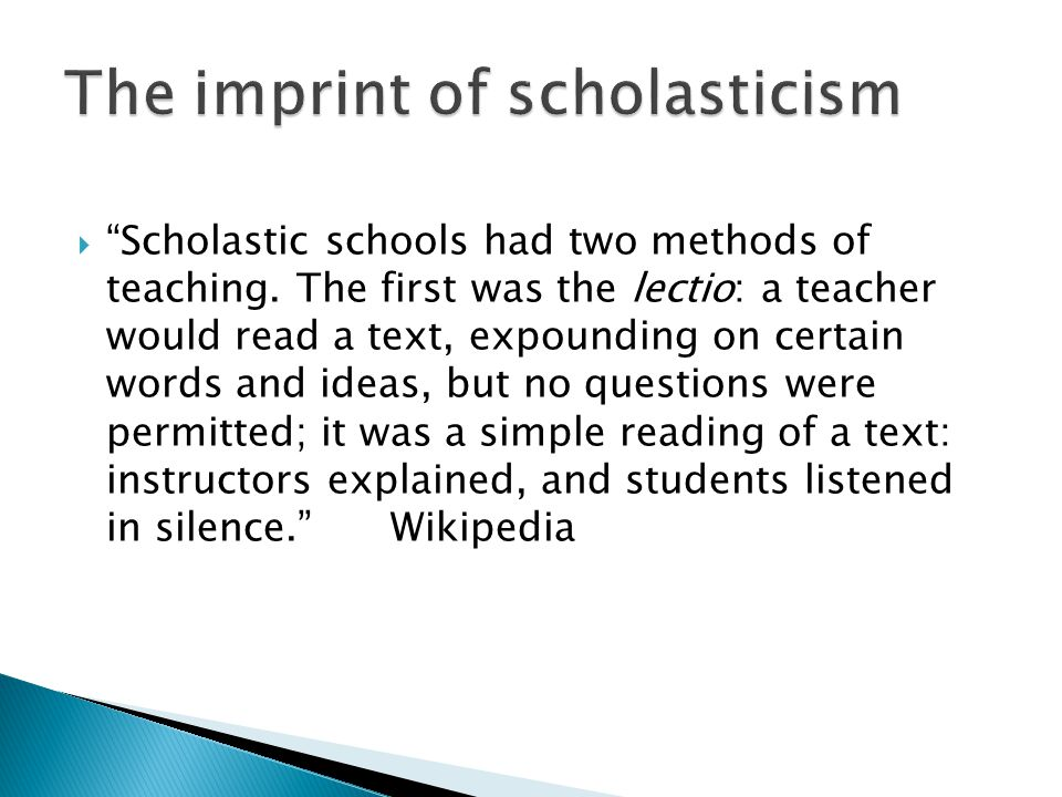  Scholastic schools had two methods of teaching.