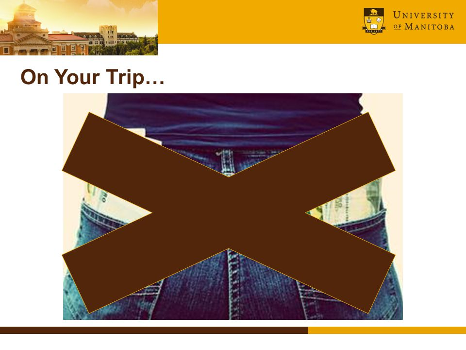 On Your Trip…