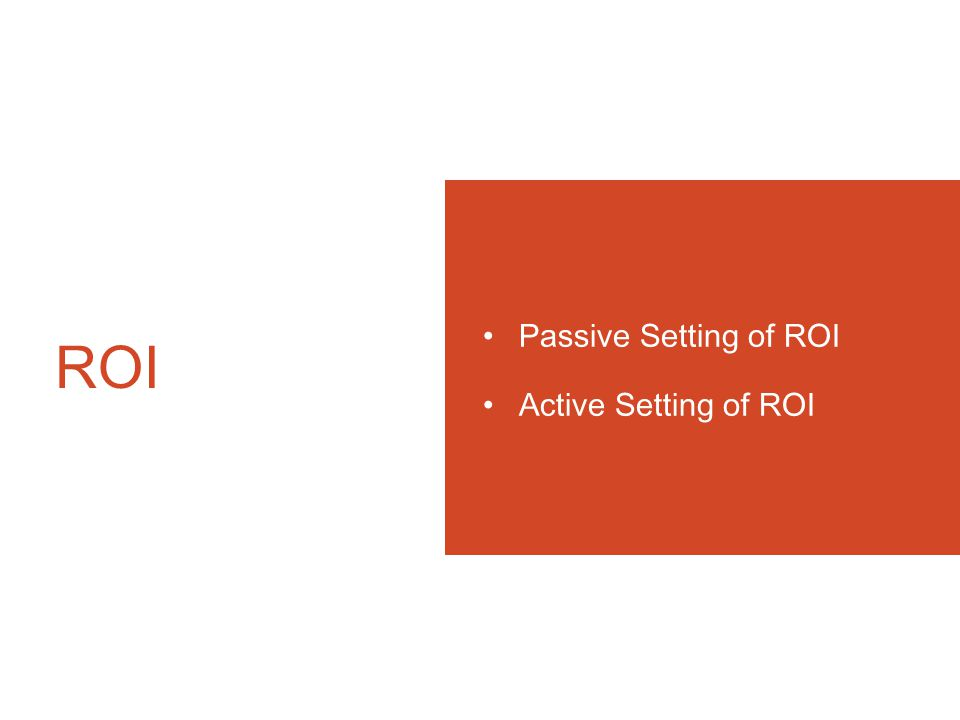 Passive Setting of ROI The aim of ROI coding is to set a high resolution in ROI and low resolution in nonROI.