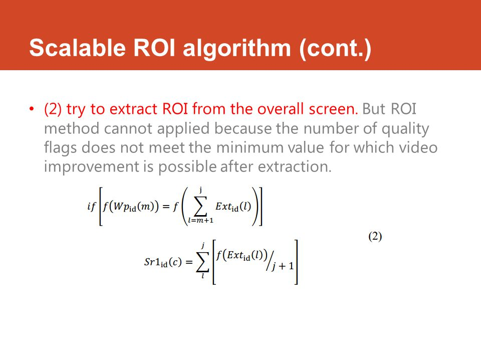 Scalable ROI algorithm (cont.) (2) try to extract ROI from the overall screen.