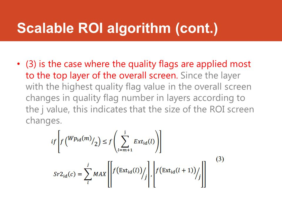 Scalable ROI algorithm (cont.) (3) is the case where the quality flags are applied most to the top layer of the overall screen.