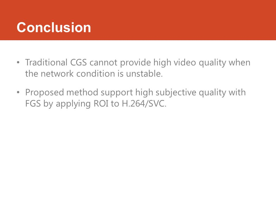 Traditional CGS cannot provide high video quality when the network condition is unstable.