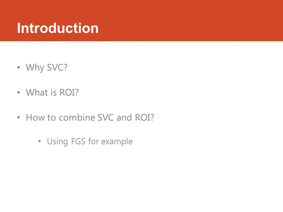 Why SVC What is ROI How to combine SVC and ROI Using FGS for example
