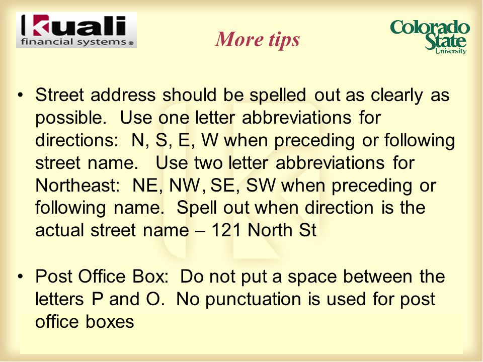 More tips Street address should be spelled out as clearly as possible.