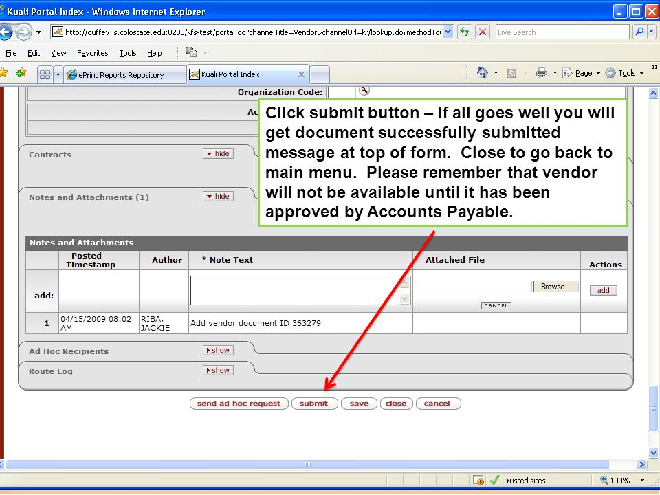 Click submit button – If all goes well you will get document successfully submitted message at top of form. Close to go back to main menu. Please reme