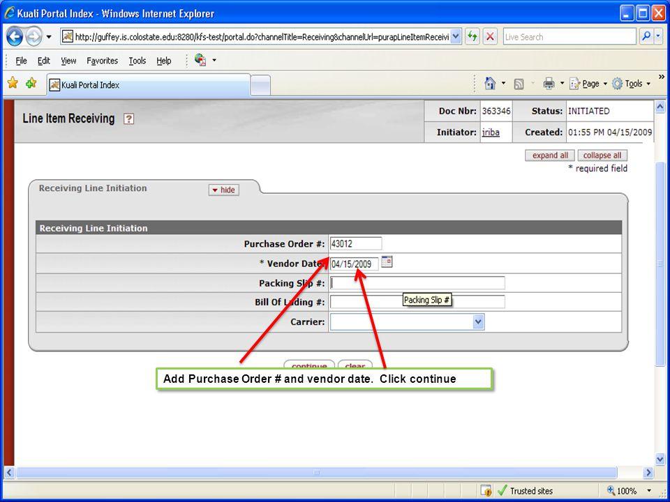 Add Purchase Order # and vendor date. Click continue
