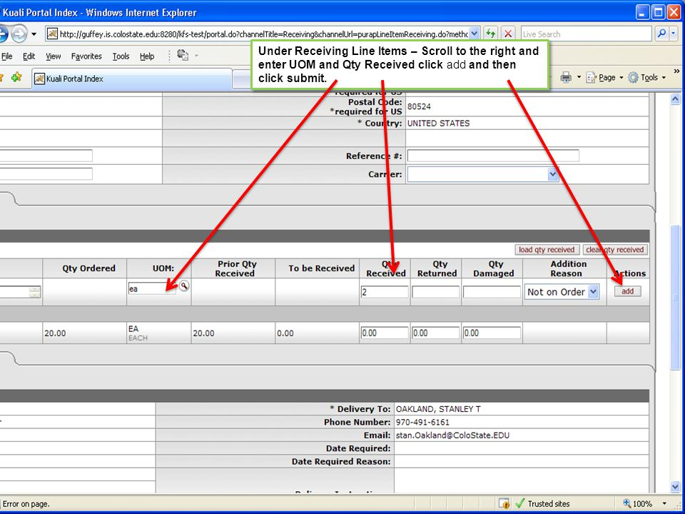 Under Receiving Line Items – Scroll to the right and enter UOM and Qty Received click add and then click submit.