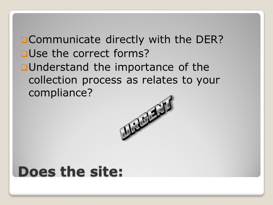 Does the site:  Communicate directly with the DER.