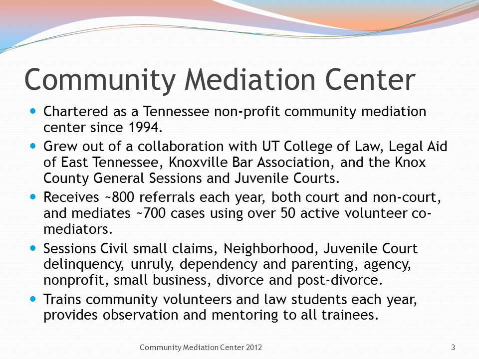 Community Mediation Center Chartered as a Tennessee non-profit community mediation center since 1994.