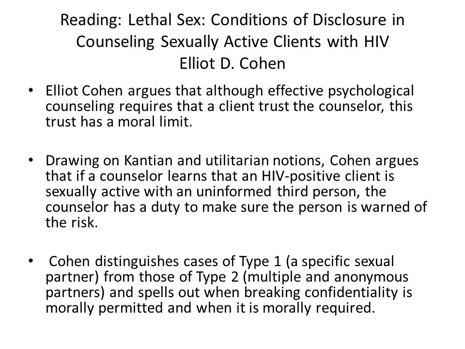 Reading: Lethal Sex: Conditions of Disclosure in Counseling Sexually Active Clients with HIV Elliot D. Cohen Elliot Cohen argues that although effecti
