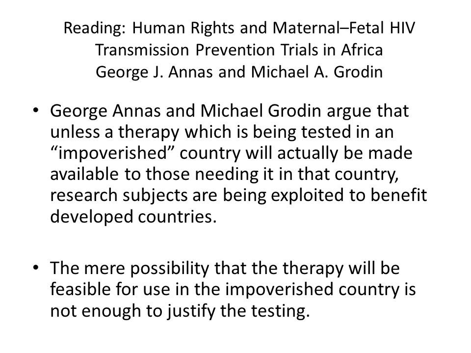 Reading: Human Rights and Maternal–Fetal HIV Transmission Prevention Trials in Africa George J.