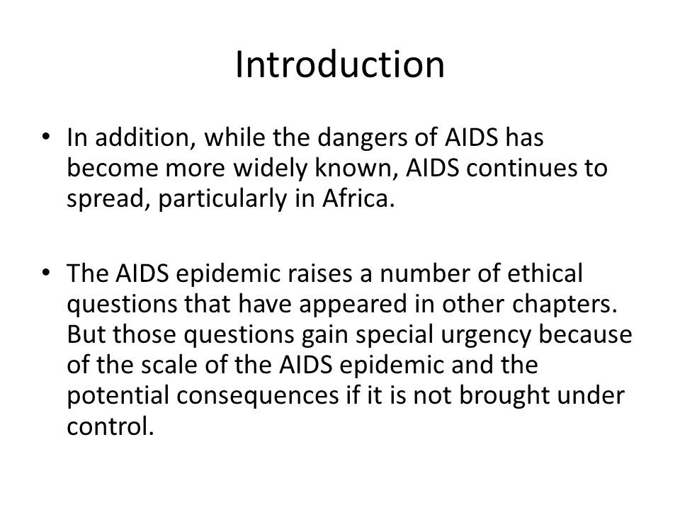Ethical questions Among those questions are following: A.HIV is typically spread through sexual contact.