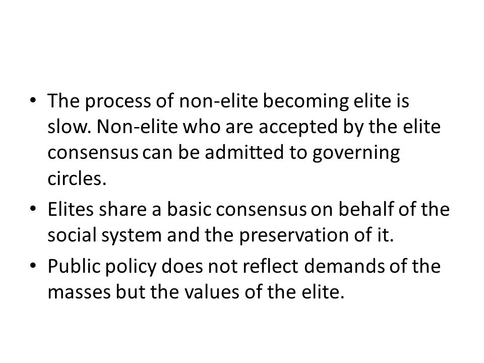 The process of non-elite becoming elite is slow.