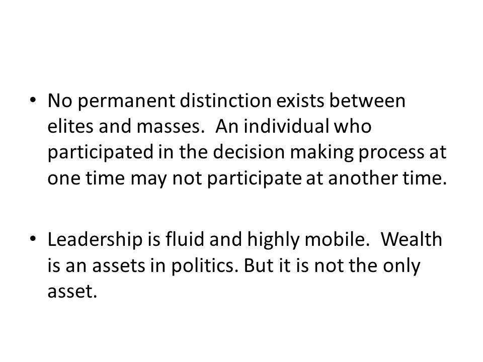 No permanent distinction exists between elites and masses.