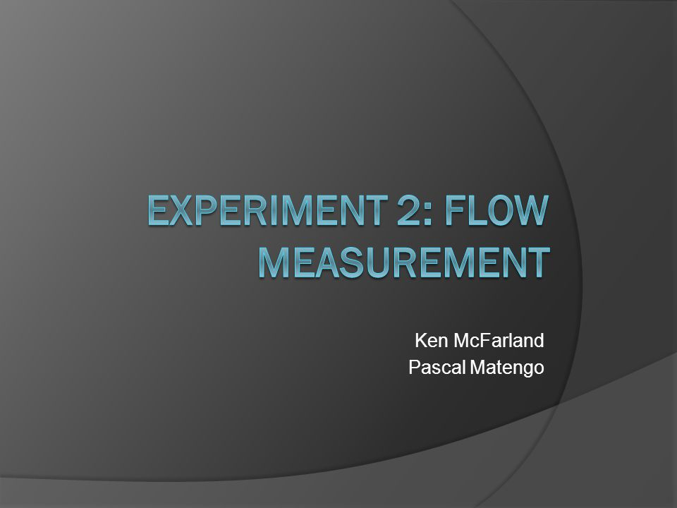 Lab Overview  Measure flow of water using three different flow meters  Measure flow manually to obtain actual flow rate  Use known flow rates and meter reading to construct calibration curves for each meter