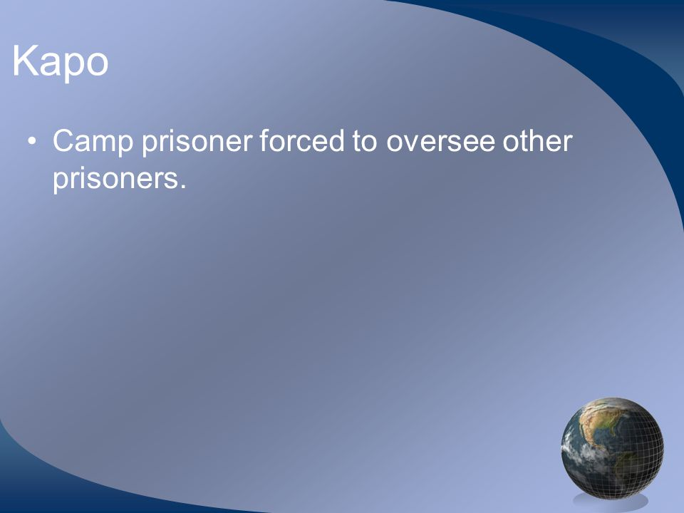 Kapo Camp prisoner forced to oversee other prisoners.