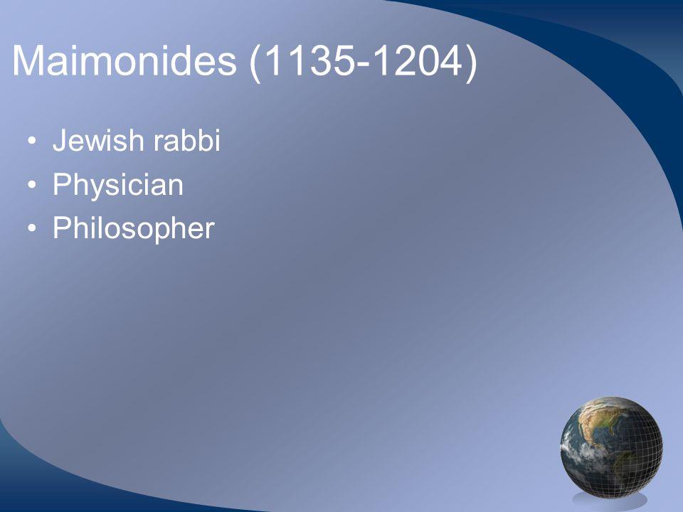 Maimonides (1135-1204) Jewish rabbi Physician Philosopher