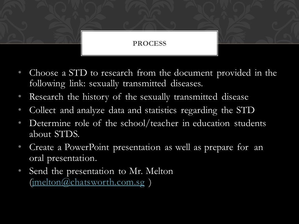 Choose a STD to research from the document provided in the following link: sexually transmitted diseases.
