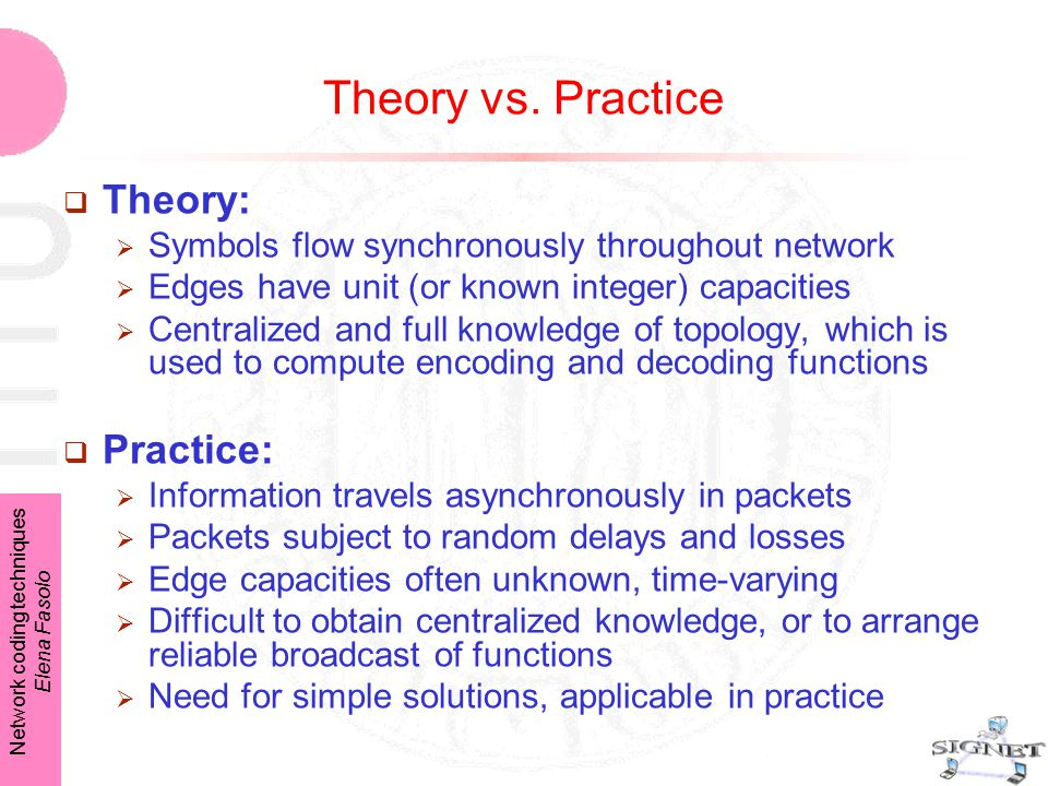 Network coding techniques Elena Fasolo Theory vs.