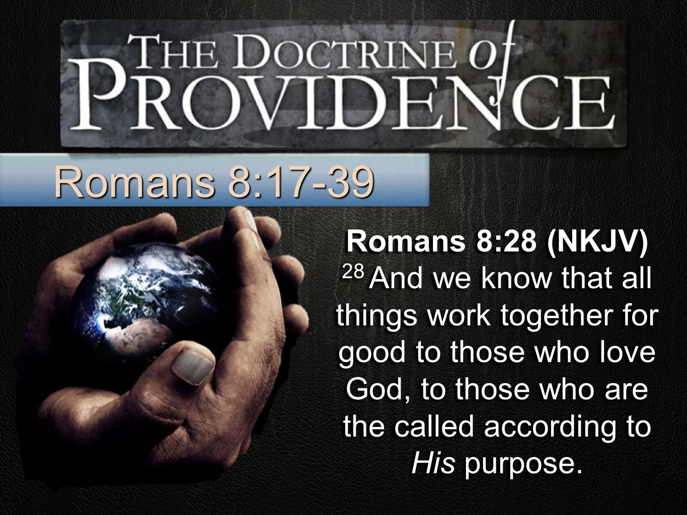 Romans 8:28 (NKJV) 28 And we know that all things work together for good to those who love God, to those who are the called according to His purpose.
