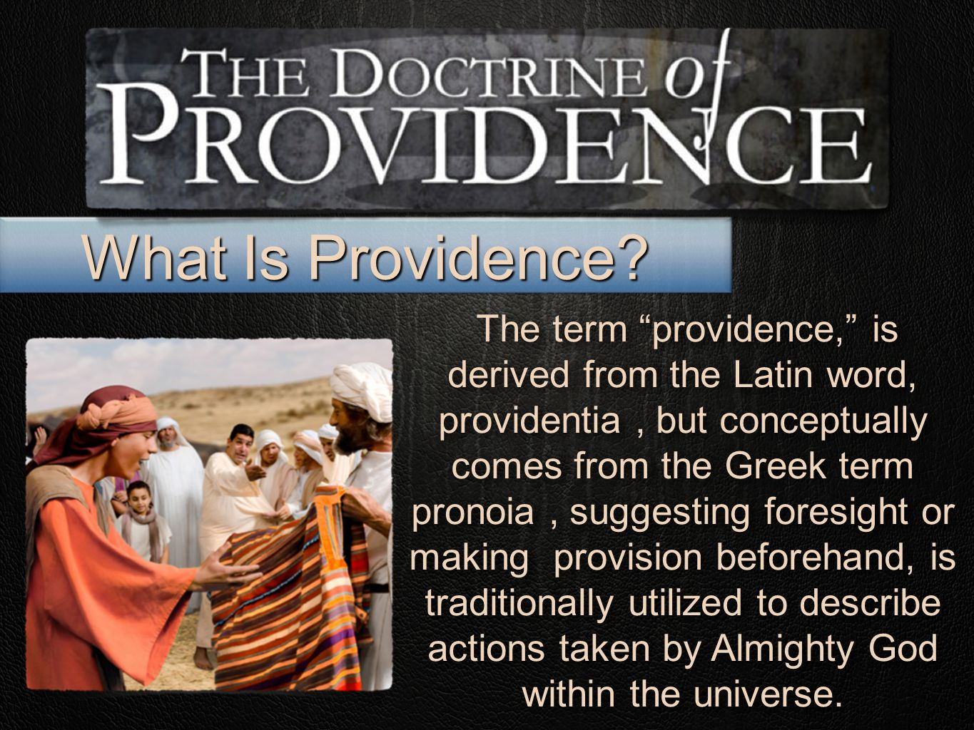 What Is Providence.This work is done invisibly and undetectably.